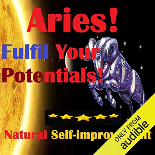 ARIES True Potentials Fulfilment - Personal Development Audiobook By Sunny Oye cover art