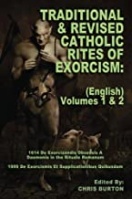 Traditional and Revised Catholic Rites Of Exorcism: (English) Volumes 1 & 2: Traditional and 1999 Revised English Translations