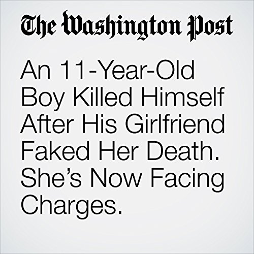 An 11-Year-Old Boy Killed Himself After His Girlfriend Faked Her Death. She's Now Facing Charges. copertina