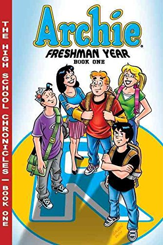 [The High School Chronicles: Archie Freshman Year Bk. 1] (By: Batton Lash) [published: May, 2009]
