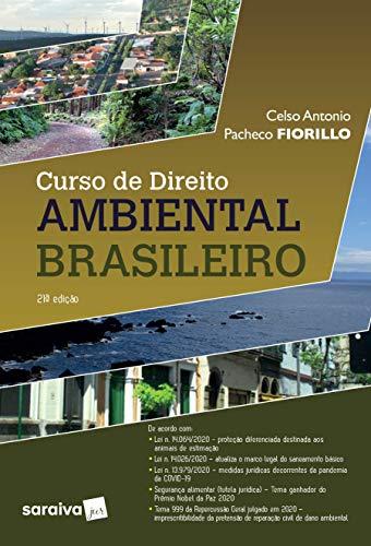 Curso de Direito Ambiental Brasileiro - 21 ª Edição 2021