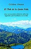 El Club de la Gente Feliz: Una conmovedora historia sobre las segundas...