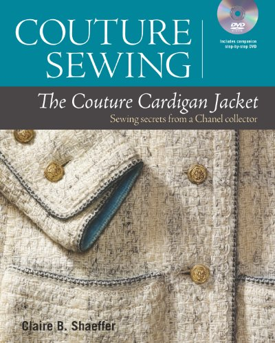 Schaeffer, C: Couture Sewing: The Couture Cardigan Jacket: S: Sewing Secrets from a Chanel Collector