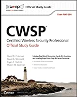 CWSP Certified Wireless Security Professional Official Study Guide: Exam PW0-204 (CWNP Official Study Guides)