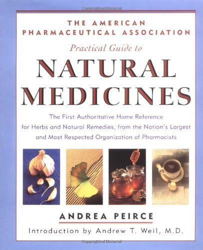 The American Pharmaceutical Association Practical Guide to Natural Medicines by Peirce, Andrea (1999) Hardcover