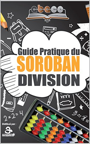 GUIDE PRATIQUE DU SOROBAN DIVISION (ABACO t. 1) (French Edition)