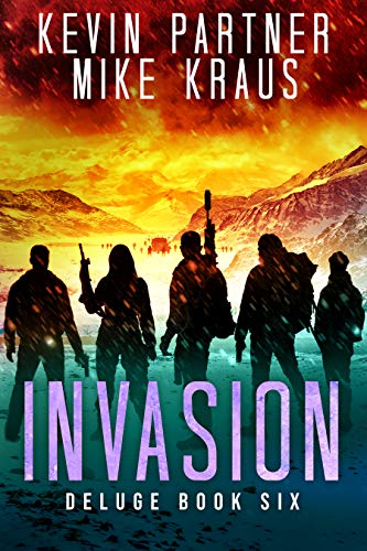 Invasion: Deluge Book 6: (A Thrilling Post-Apocalyptic Survival Story) by [Kevin Partner, Mike Kraus]