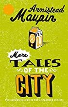 More Tales Of The City: Tales of the City 2 by Armistead Maupin (1984-09-21)