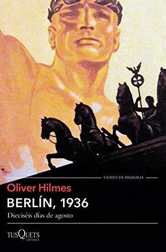 Berlín, 1936: Dieciséis días de agosto (Tiempo de Memoria)