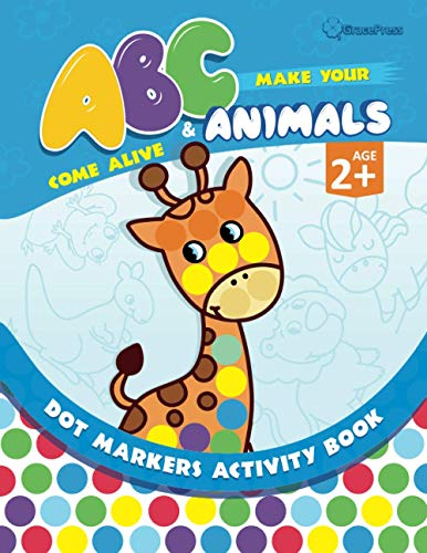 Make Your ABCs & Animals Come Alive: Fun Dot Markers Activity Book Filled with Colorful Alphabets and Cute Animals for Kids & Toddlers