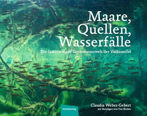Maare, Quellen, Wasserfälle: Die faszinierende Unterwasserwelt der Vulkaneifel