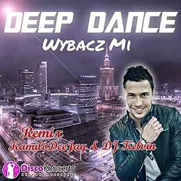 Wybacz mi (KamiloDeeJay & DJ Kelvin Remix)