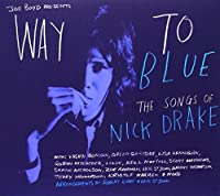 Way to Blue: the Songs of Nick Drake