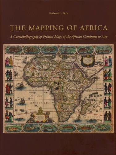 The mapping of Africa: a cartobibliography of printed maps of the African Continent from 1508 to 1700
