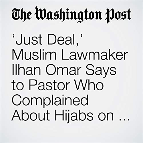 'Just Deal,' Muslim Lawmaker Ilhan Omar Says to Pastor Who Complained About Hijabs on House Floor audiobook cover art
