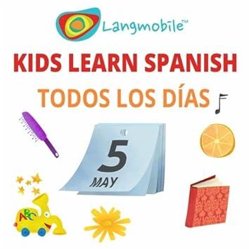 Kids Learn Spanish: Todos Los Días!