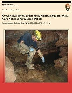 Geochemical Investigation of the Madison Aquifer, Wind Cave National Park, South Dakota