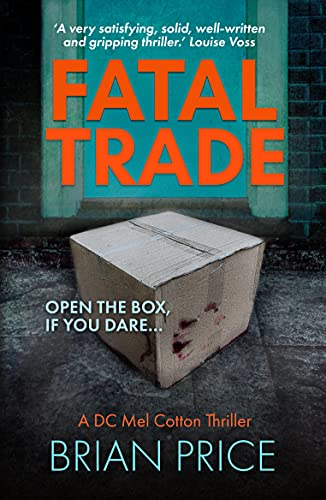 Fatal Trade (DC Mel Cotton Crime Series Book 1) by [Brian Price]