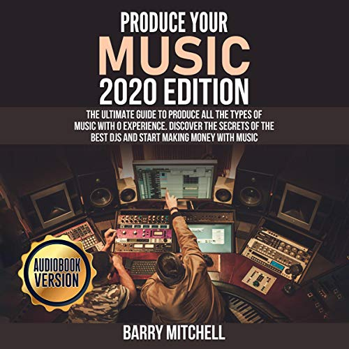 Produce Your Music 2020 Edition cover art