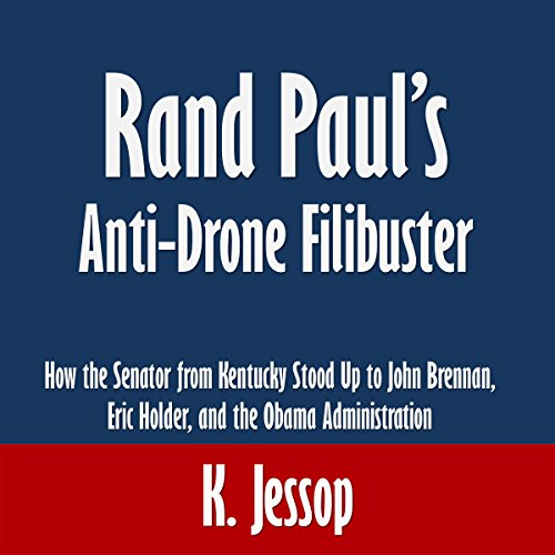Rand Paul's Anti-Drone Filibuster audiobook cover art
