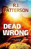 Dead Wrong (A Cal Murphy Thriller Book 7)