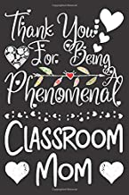Thank You for Being a Phenomenal Classroom Mom: Teacher Appreciation Notebook for Mother | Office Equipment Journal for a ...