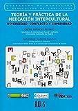Teoría y práctica de la mediación intercultural: Diversidad, conflicto y comunidad (Mediación y resolución de conflictos)