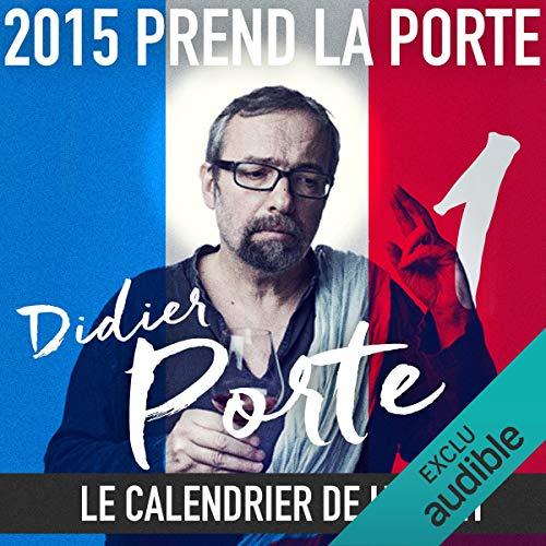 2015 prend la Porte - Le calendrier de l'avent : du 1er au 15 janvier 2015 audiobook cover art