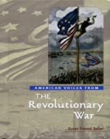 American Voices from the Revolutionary War (American Voices from) 0761412026 Book Cover