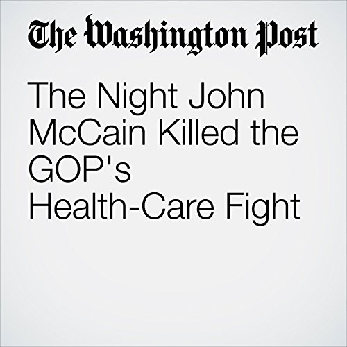 The Night John McCain Killed the GOP's Health-Care Fight copertina