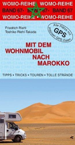 Mit dem Wohnmobil nach Marokko by Friedrich Riehl(31. Januar 2011)