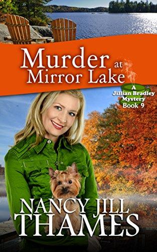 Murder at Mirror Lake: A Jillian Bradley Mystery Book 9: (Jillian Bradley Christian Cozy with Suspense Mysteries Series Book 9)