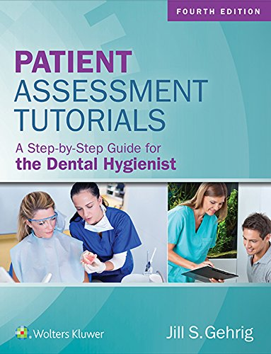 Patient Assessment Tutorials: A Step-By-Step Guide for the Dental Hygienist (English Edition)