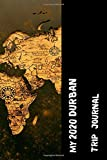 My 2020 Durban Trip Journal: Lined Diary / Journal Gift, 120 Pages, 6x9, Soft Cover, Matte Finish