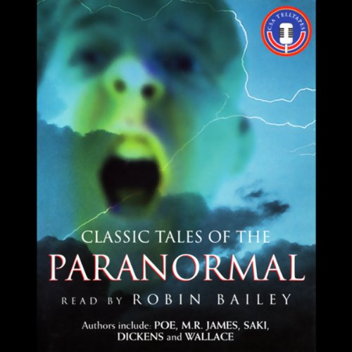 Classic Tales of the Paranormal                   By:                                                                                                                                 various                               Narrated by:                                                                                                                                 Robin Bailey                      Length: 3 hrs and 16 mins     14 ratings     Overall 4.2
