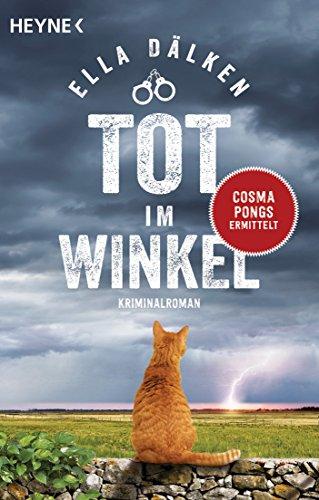 Tot im Winkel: Cosma Pongs ermittelt - Kriminalroman (Die Cosma-Pongs-Reihe, Band 2)