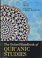 The Oxford Handbook of Qur'anic Studies (Oxford Handbooks)