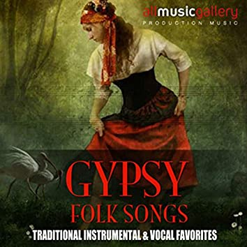 Gypsy Folk Songs: Traditional Instrumental & Vocal Favorites