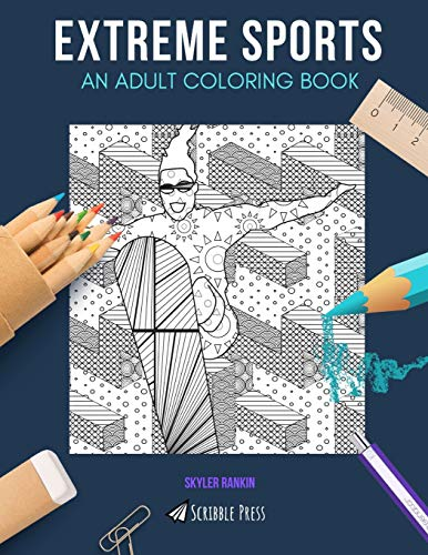 Compare Textbook Prices for EXTREME SPORTS: AN ADULT COLORING BOOK: An Extreme Sports Coloring Book For Adults  ISBN 9781073051199 by Rankin, Skyler