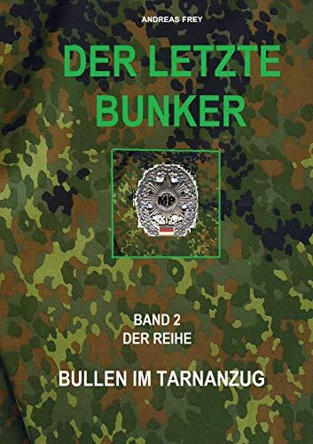 Der letzte Bunker (Bullen im Tarnanzug 2)