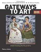 Gateways to Art: Understanding the Visual Arts