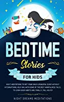 Bedtime Stories for Kids: Night meditations to get your kids a peaceful sleep without interruptions. Help him, with some of the best mindfulness tales, learn good habits and finally fall asleep! (Bedtime Stories for Kids and Adults)