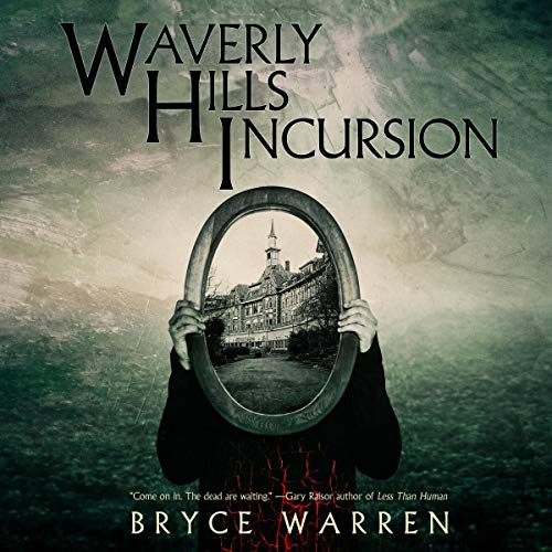 Waverly Hills Incursion audiobook cover art