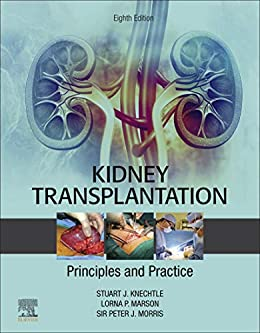 Kidney Transplantation - Principles and Practice E-Book: Expert Consult - Online and Print