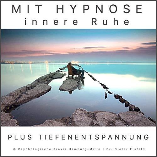 Mit Hypnose Innere Ruhe Finden Plus Tiefenentspannung.