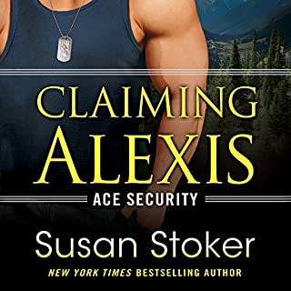 Claiming Alexis     Ace Security, Book 2              By:                                                                                                                                 Susan Stoker                               Narrated by:                                                                                                                                 Erin Bennett                      Length: 8 hrs and 58 mins     648 ratings     Overall 4.4