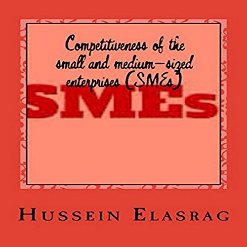 Competitiveness of the Small and Medium-Sized Enterprises (SMEs) audiobook cover art