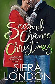 Second Chance Christmas: A Bachelor of Shell Cove Novella (The Bachelors of Shell Cove Book 5) by [Siera London]