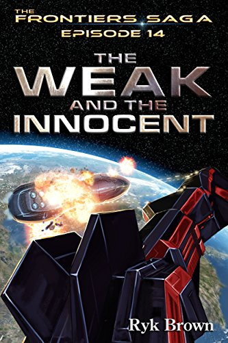 Ep.#14 - 'The Weak and the Innocent' (The Frontiers Saga)