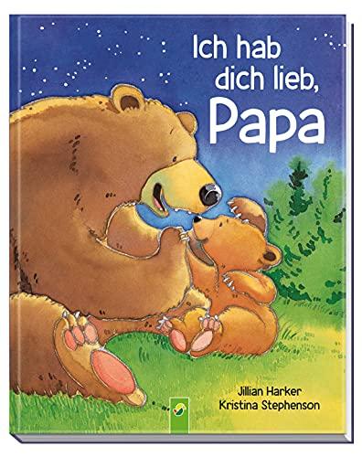 Ich hab dich lieb, Papa: Das perfekte Geschenk für alle Väter